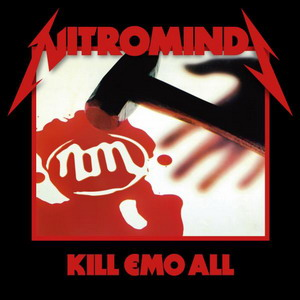 Nitrominds – Kill Emo All