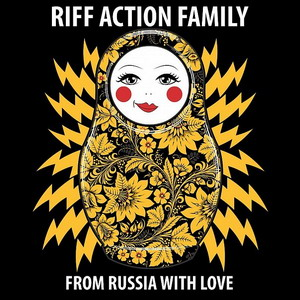 Riff Action Family - From Russia With Love
