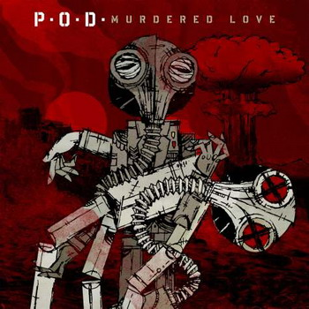 P.O.D - Murdered Love