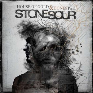 STONE SOUR — House of Gold & Bones